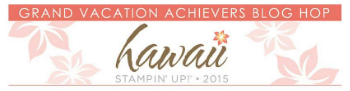 Stampin' Up!, BJ Peters, Blog Hop, Grand Vacation, Hawaii